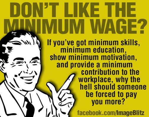 minimum wage should be abolished The proposition was the minimum wage should be abolished i'll let you guess which side karen and i took, but the their other point was this: if we abolish the minimum wage, more people who are not worth hiring at $725 an hour will get jobs at.